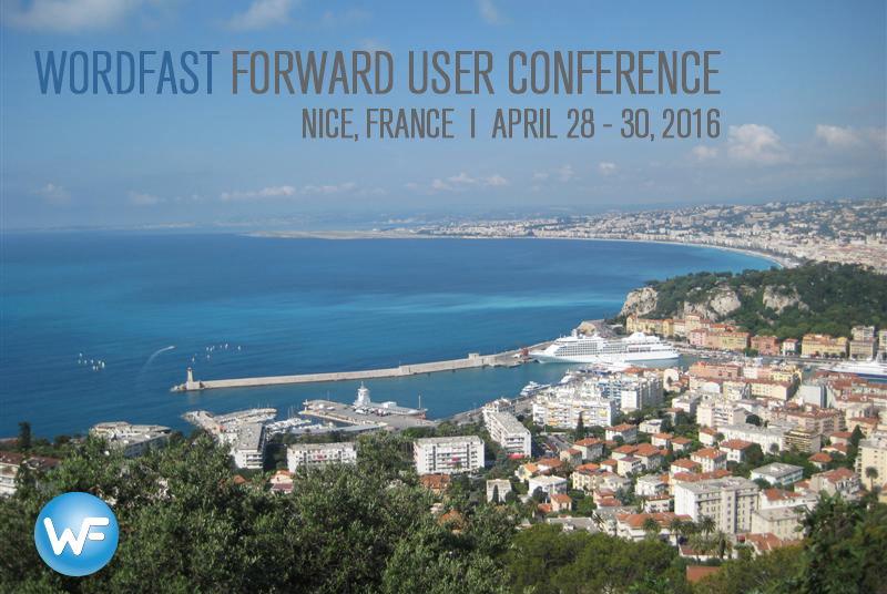 Wordfast User Conference in Nice, France, on 28-30 April 2016